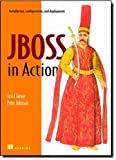 JBoss in Action : Configuring the JBoss Application Server, Jamae, Javid and Johnson, Peter, 1933988029