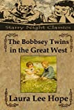 The Bobbsey Twins in the Great West, Laura Hope, 1490426353