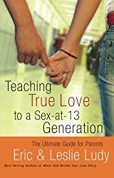 Teaching True Love to a Sex-at-13 Generation