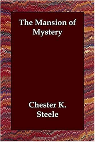 The Mansion of Mystery: Chester K  Steele: 9781406830187: Amazon com