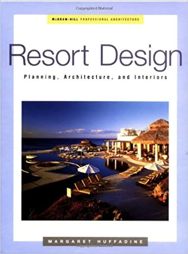 Resort Design Planning Architecture And Interiors 1st Edition