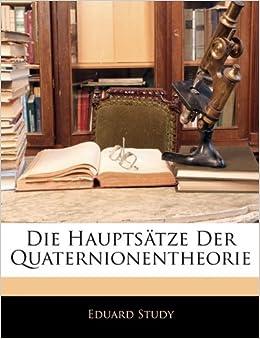 Book Die Hauptsätze Der Quaternionentheorie, Ein u. Dreissigster Jahrgang