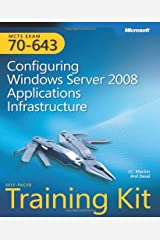 MCTS (Exam 70-643): Configuring Windows Server 2008 Applications Infrastructure self paced training kit Hardcover