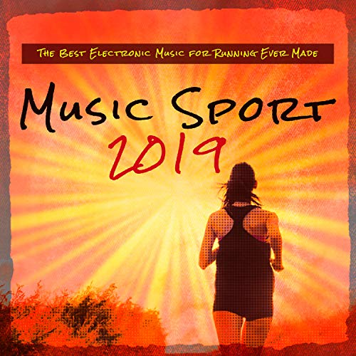 Music Sport 2019 - The Best Electronic Music for Running Ever Made