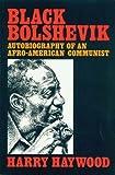 Black Bolshevik: Autobiography of an Afro-American Communist