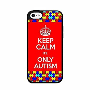 Keep Calm Its Only Autism Plastic Phone Case Back Cover iPhone 5 5s