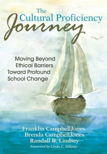 The Cultural Proficiency Journey: Moving Beyond Ethical Barriers Toward Profound School Change