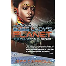 Welcome to Boss Lady's Planet: The Planetronix Series
