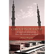 Circuits of Faith: Migration, Education, and the Wahhabi Mission (Stanford Studies in Middle Eastern and Islamic Societies and Cultures)