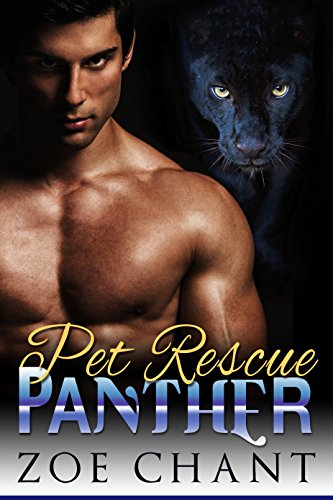 Pet Rescue Panther (Bodyguard Shifters Book 2) by [Chant, Zoe]