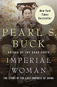 Imperial Woman: The Story of the Last Empress of China by [Buck, Pearl S.]