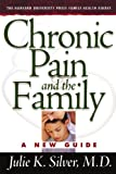 Chronic Pain and the Family, Julie K. Silver, 0674016661