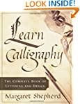 Learn Calligraphy: The Complete Book...