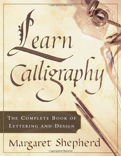 Learn-Calligraphy-The-Complete-Book-of-Lettering-and-Design