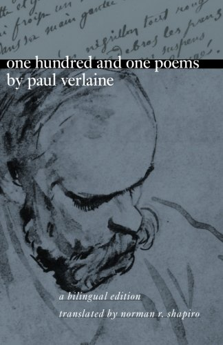 One Hundred and One Poems by Paul Verlaine: A Bilingual Edition by University of Chicago Press