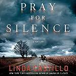 Pray for Silence: A Thriller   Linda Castillo