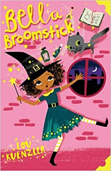Book Bella Broomstick by Lou Kuenzler (2016-01-07)