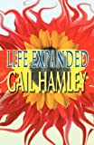 Life Expanded, Gail Hamley, 1462679692