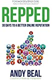 Repped: 30 Days to a Better Online Reputation