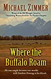 img - for Where the Buffalo Roam (Wheeler Publishing Large Print Western) book / textbook / text book