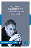 Gesammelte Gedichte: 1954 - 2006 (Fischer Klassik Plus)