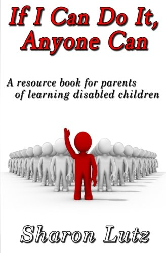 Download If I Can Do It, Anyone Can: a resource book for parents of learning disabled children pdf