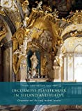 Decorative Plasterwork in Ireland and Europe : Ornament and the Early Modern Interior, Casey, Christine and Lucey, Conor, 1846823218
