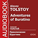 Adventures of Buratino [Russian Edition] Audiobook by Alexey Tolstoy Narrated by Nikolay Litvinov