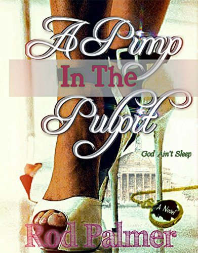 A Pimp In The Pulpit: God Ain't Sleep (The American Pulpit African)