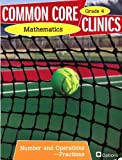 Common Core Clinics Mathematics Grade 4 Numbers and Operation - Fraction