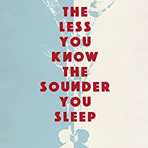 The Less You Know the Sounder You Sleep Audiobook