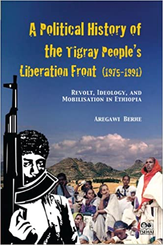 A Political History of the Tigray People's Liberation Front (1975-1991)