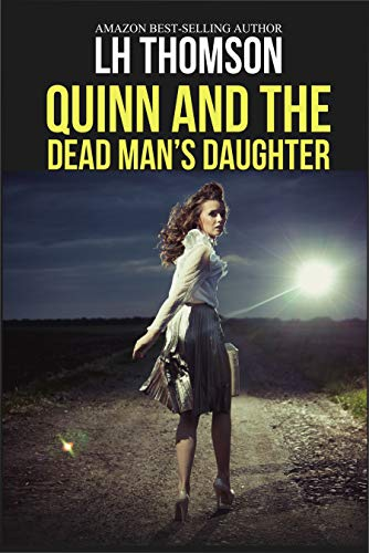 Quinn & The Dead Man's Daughter: A private detective novel (Liam Quinn Mysteries Book 6)