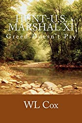 Hunt-U.S. Marshal XI: Greed doesn't pay