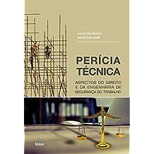 Perícia Técnica: Aspectos do Direito e da Engenharia de segurança do trabalho (Portuguese Edition)