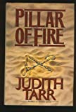 Pillar of Fire, Judith Tarr, 0312855427