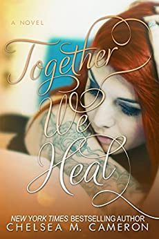 Together We Heal (Fall and Rise Book 4) by [Cameron, Chelsea M.]