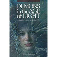 Learn more about the book, Demons in the Age of Light: A Memoir of Psychosis and Recovery
