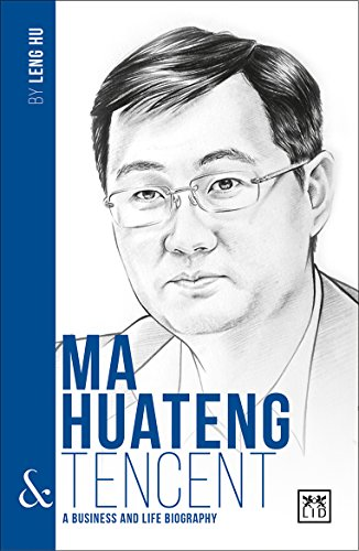 ma-huateng-tencent-a-business-and-life-biography-chinas-entrepreneurs