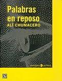 Palabras en Reposo, Alí Chumacero, 9681685997