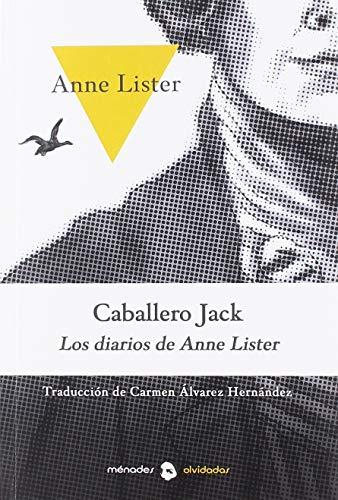 Caballero Jack. Los diarios de Anne Lister por Anne Lister