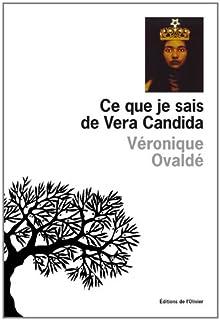 Ce que je sais de Vera Candida, Ovaldé, Véronique