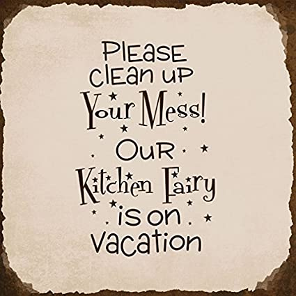 Please Clean Up Your Mess Kitchen Fairy On Vacation Novelty Square Metal Sign Rusty Frame Light