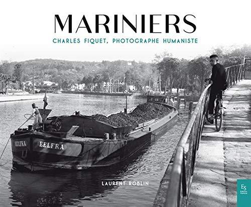 Mariniers : Charles Fiquet, photographe humaniste ()