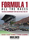 Formula 1: All the Races, Roger Smith, 0857333097