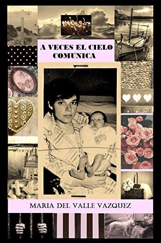 Descargar Libro A Veces El Cielo Comunica Maria Del Valle Vazquez Rivas