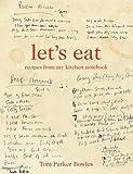 Let's Eat, Tom Parker Bowles, 1250014336