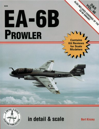 EA-6B Prowler in Detail & Scale: Includes Coverage of the EA-6A Variant (D&S, Vol. 46)