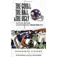 Good,The Bad, And/Ugly Minnesota Vikings