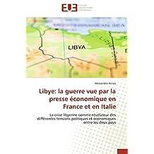 LIBYE : LA GUERRE VUE PAR LA PRESSE ECONOMIQUE